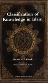 Classification of Knowledge in Islam: A Study of Islamic Philosophies of Science