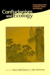 Confucianism and Ecology: The Interrelation of Heaven, Earth and Humans