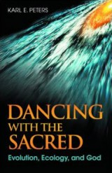 Dancing with the Sacred: Evolution, Ecology and God