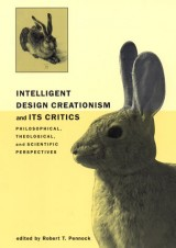 Intelligent Design Creationism and Its Critics: Philosophical, Theological and Scientific Perspectives (Bradford Book)