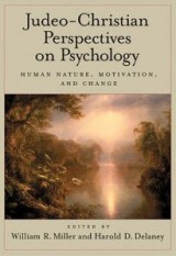 Judeo-Christian Perspectives on Psychology: Human Nature, Motivation and Change