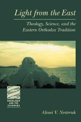 Light from the East: Theology, Science and the Eastern Orthodox Tradition