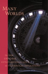 Many Worlds: the New Universe, Extraterrestrial Life and the Theological Implications