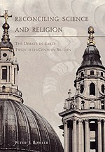Reconciling Science and Religion: The Debate in Early Twentieth-Century Brtain (Science and its Conceptual Foundations)