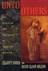 Unto Others: Evolution and Psychology of Unselfish Behaviour
