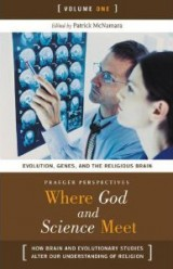 Where God and Science Meet: How Brain and Evolutionary Studies Alter Our Understanding of Religion - 3 Volumes