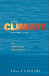 A New Climate for Theology: God, the World and Global Warming