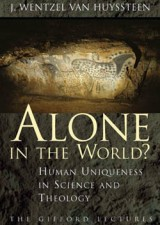Alone in the World? Human Uniqueness in Science and Theology (Gifford Lectures)